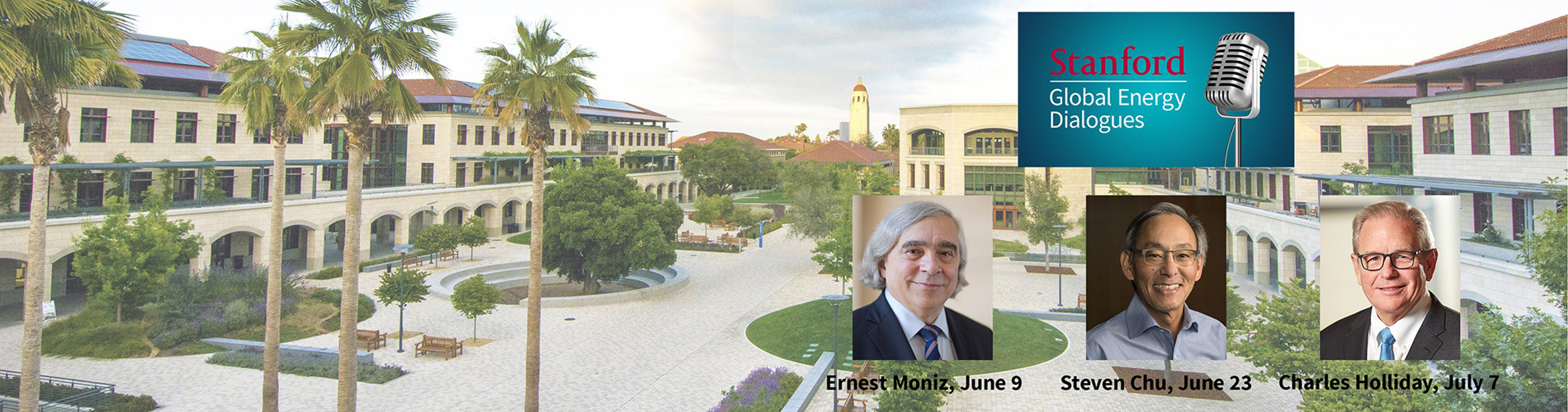 Stanford Engineering quad with profile photos of Ernest Moniz, Steve Chu and Charles Holliday