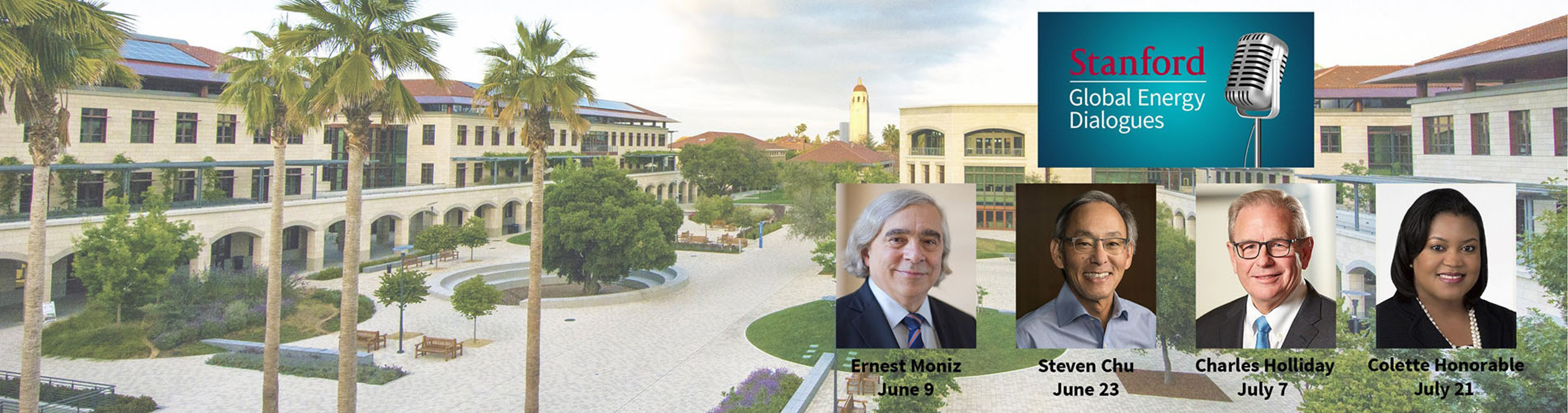 Stanford Engineering quad with profile photos of Ernest Moniz, Steve Chu, Charles Holliday and Colette Honorable